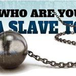 Slave or Servant – Which are You? – podcast