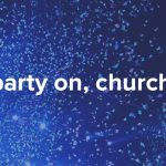 Why Aren't There More Parties in Church? – podcast