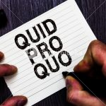 Quid Pro Quo … Yes or No? ~ podcast